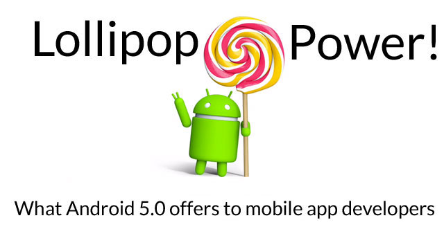 How Android Lollipop Puts More Power in the Hands of Mobile App Developers