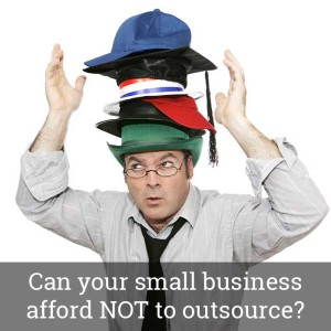 Can Your Small Business Afford NOT to Outsource?