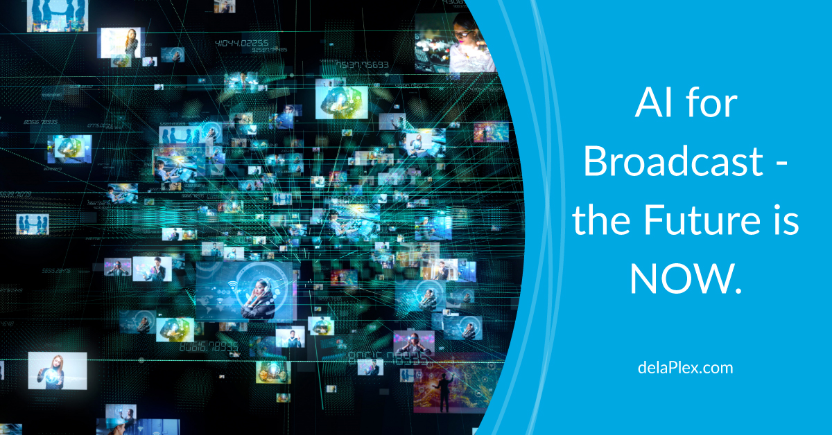 AI for Broadcast - the Future is NOW!